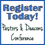 Fall Conference Registration – Deacons & Pastors