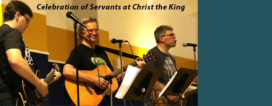 Celebration of Servants at Christ the King